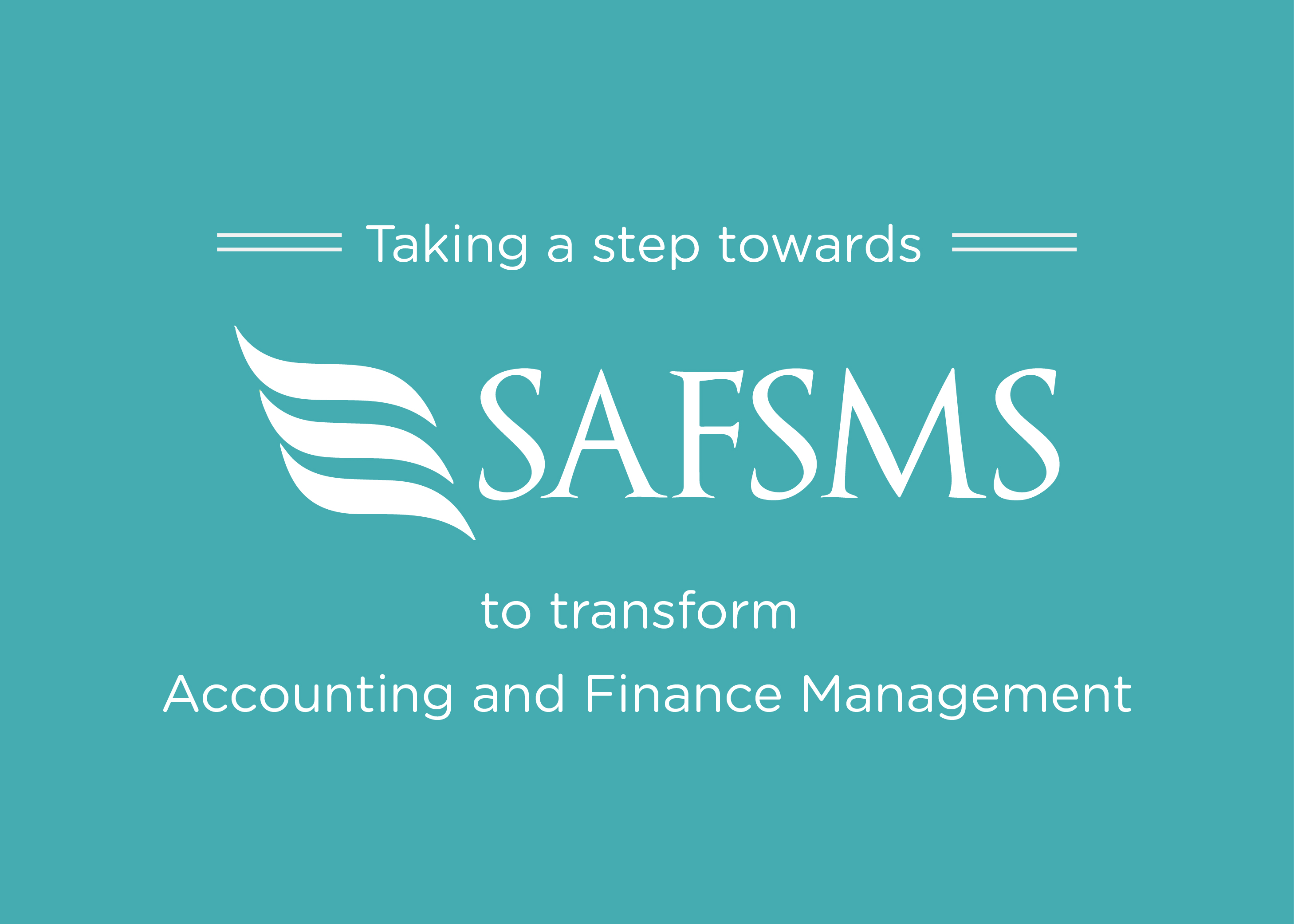 Taking a step towards SAFSMS to transform Accounting and Finance Management