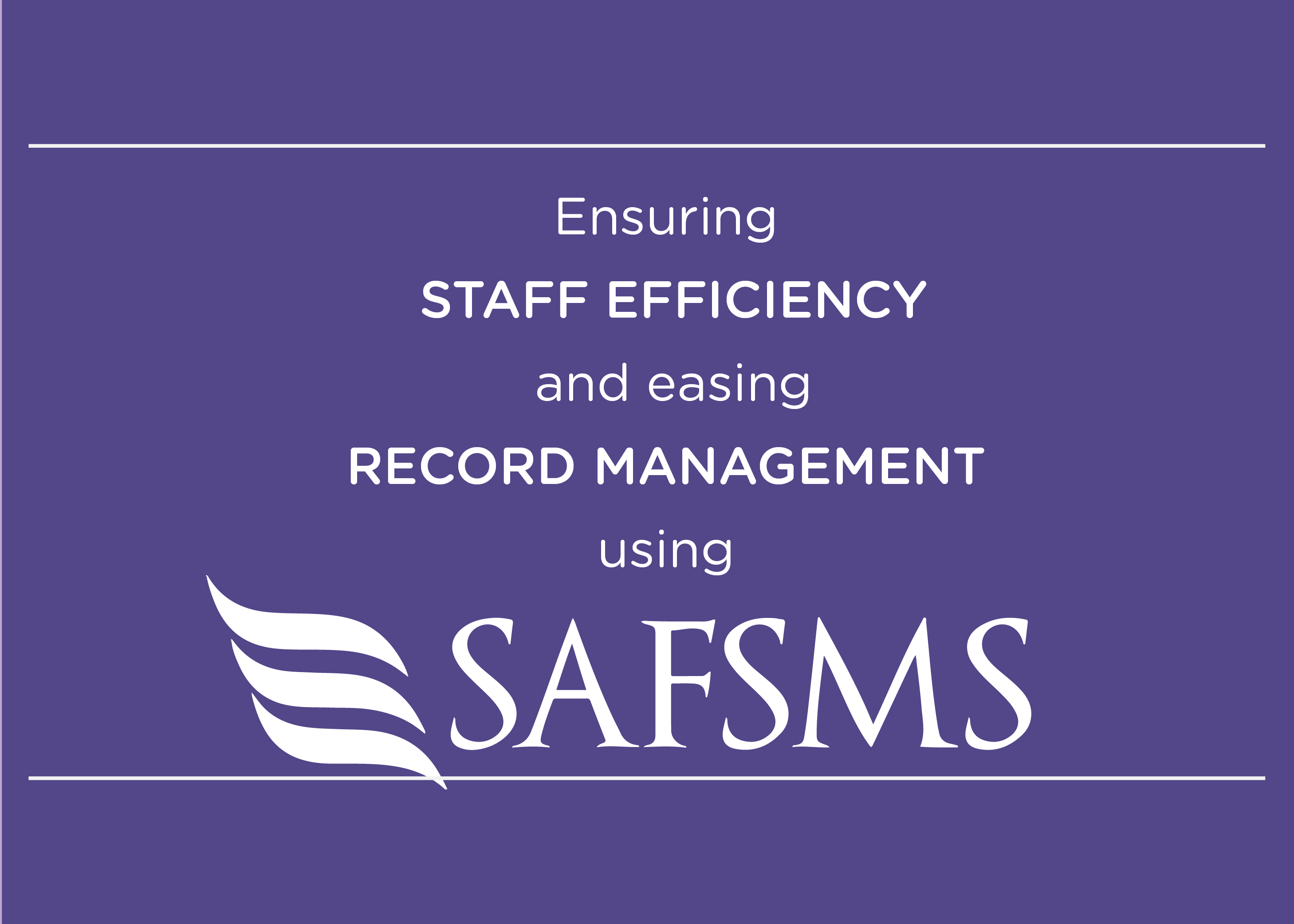 Ensuring staff efficiency and easing record management using SAFSMS