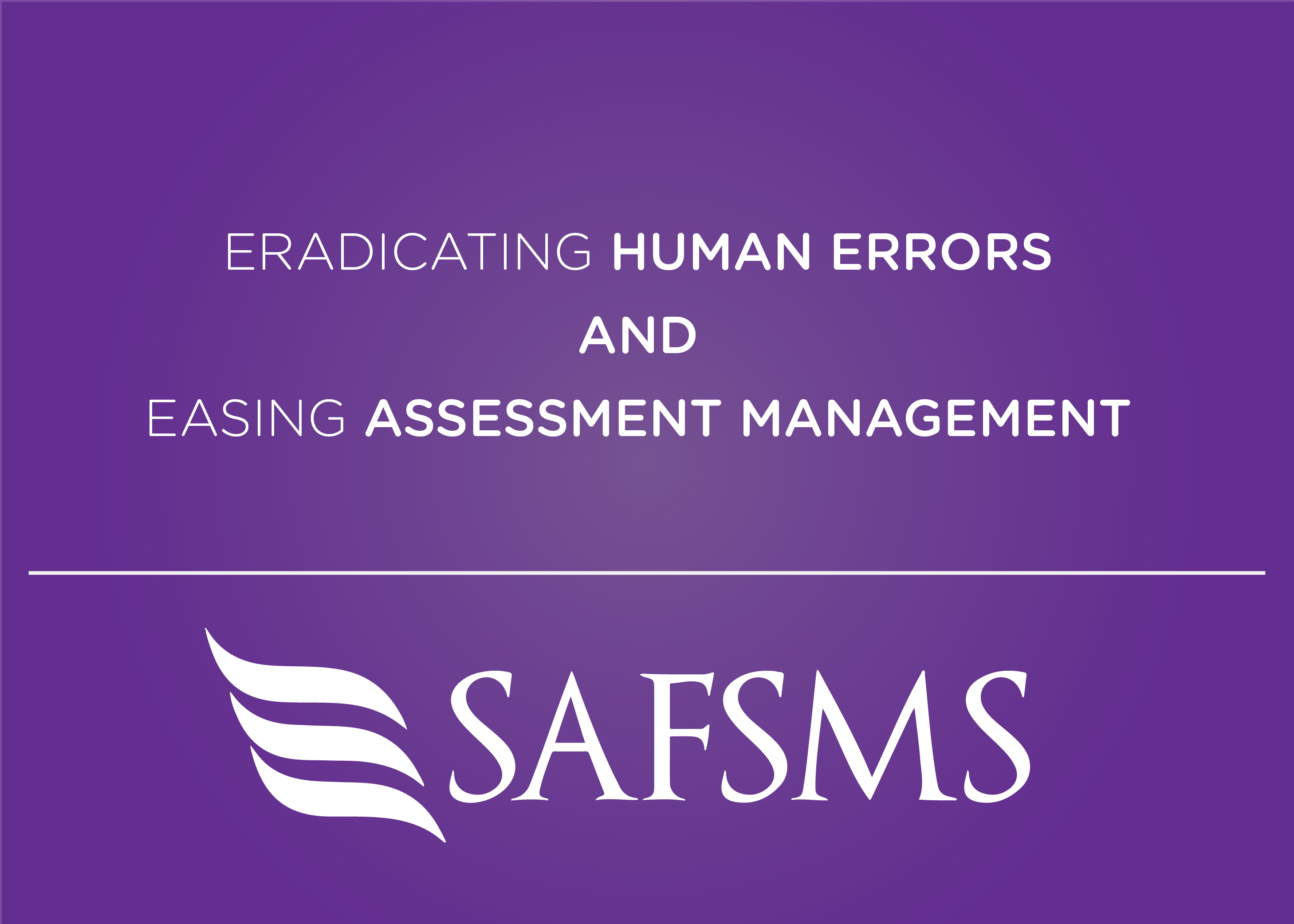 Eradicating Human Errors and Easing Assessment Management
