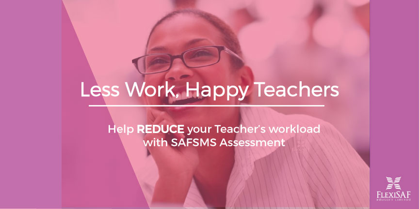 Help Reduce your Teachers' Workload with SAFSMS Assessment