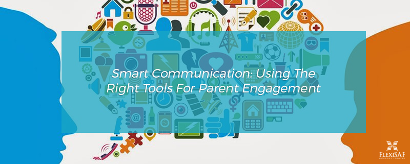 Smart Communication: Using The Right Tools For Parent Engagement