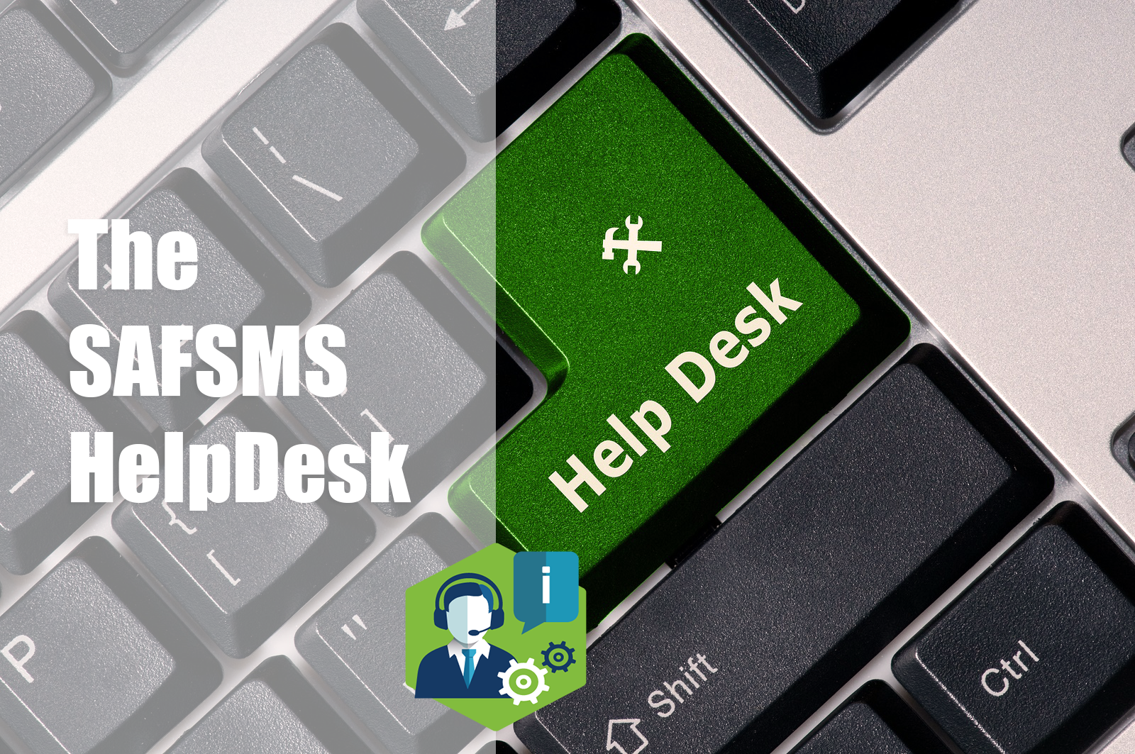 What's New: The SAFSMS Help Desk & How It Keeps Things Simple
