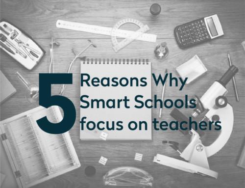 5 Reasons Why Smart Schools focus on Teachers.