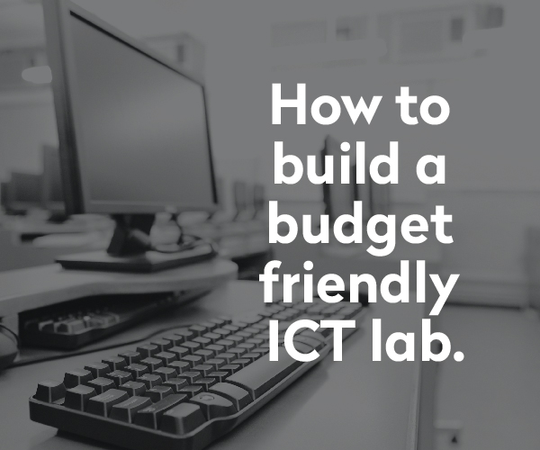 Building a budget friendly ICT Lab