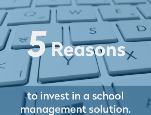 5 Reasons to invest in a school management solution.
