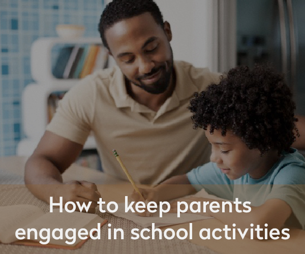 How to keep parents engaged in school activities