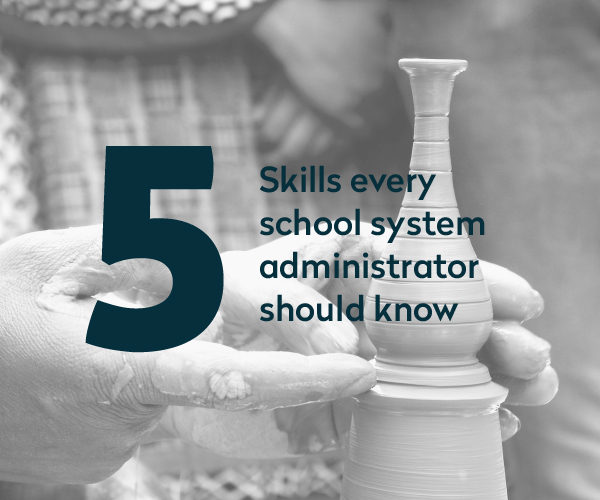 5 Skills every School Administrator should have