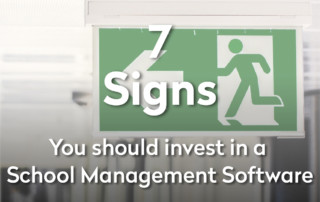 7 Signs you should invest in a School Management System