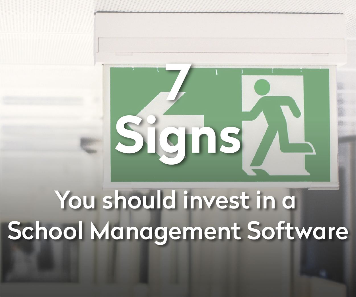 Do You Need School Management Software? 7 Signs to Look for