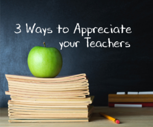 3 ways to appreciate teachers