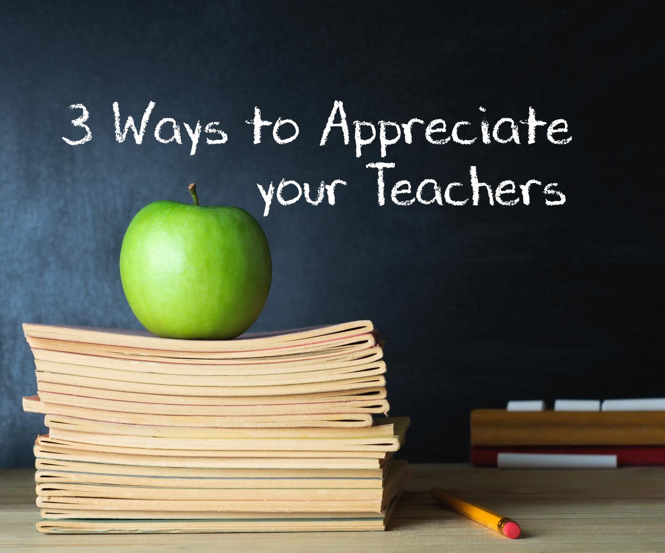 3 Ways to Appreciate your Teachers