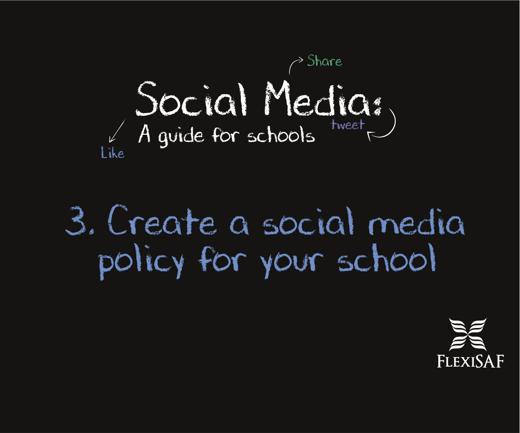3. Create a Social Media Policy for your School