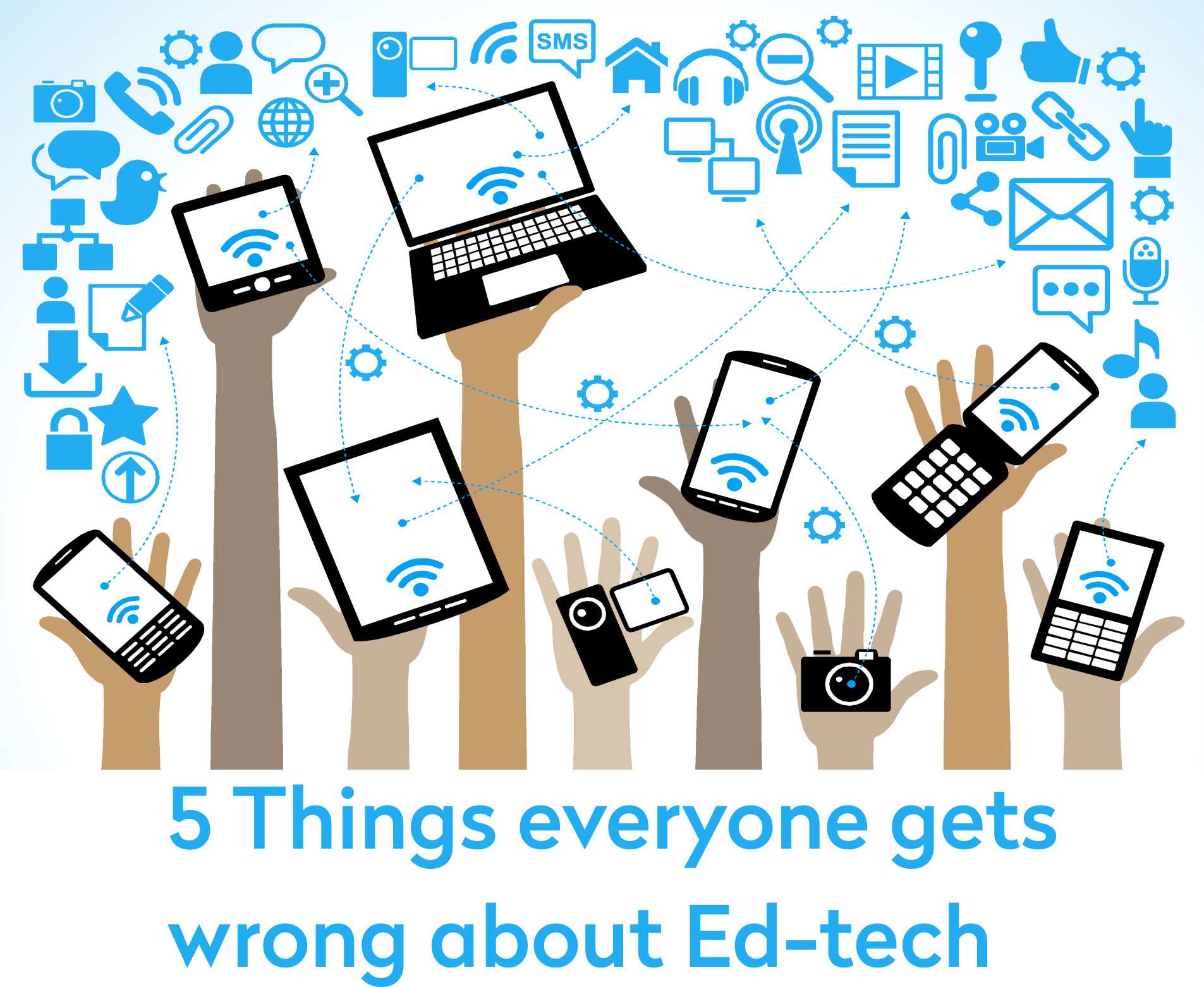 5 Things Everyone Gets Wrong about Ed-tech