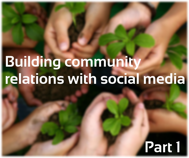 Building community relations with social media Part 1