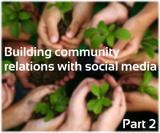 Building community relations with social media Part 2