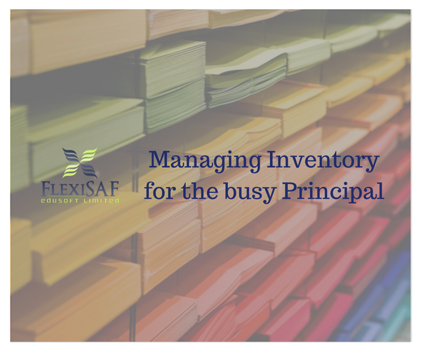 Managing Inventory for the Busy Principal