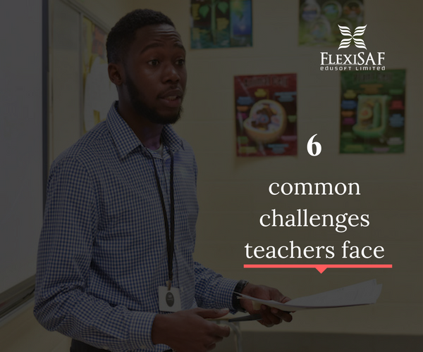6 Challenges All Teachers Face & How to handle them