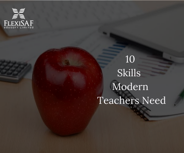 10 Skills Modern Teachers Need to Have