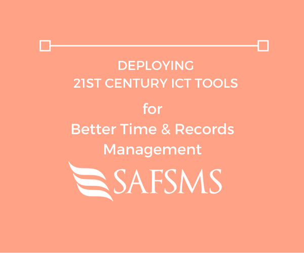 Deploying 21st Century ICT Tools for Better Time and Records Management