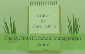 The Ultimate School Admin Guide